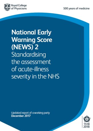 National Early Warning Score (NEWS) 2 - Standardising the assessment of acute-illness severity in the NHS