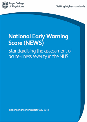 National Early Warning Score (NEWS) - Standardising the assessment of acute-illness severity in the NHS