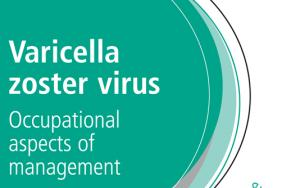 Varicella zoster virus: Occupational aspects of management 2010